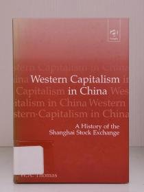 Western Capitalism in China : A History of the Shanghai Stock Exchange by W. A. Thomas 英文原版书