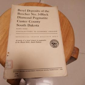 Beryl Deposits of the Beecher No.3-Black Diamond Pegmatite Custer County South Dakota(地质观察报告1072-I)