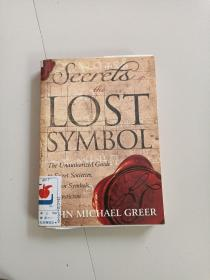 SECRETS OF THE LOST SYMBOL:THE UNAUTHORIZED GUIDE TO SECRET SOCIETIES,HIDDEN SYMBOLS (解析失落的秘符:独家秘密社会、隐藏的符号以及神秘主义指南)