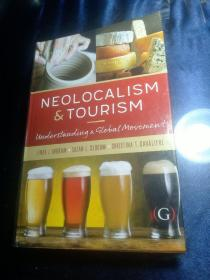 Neolocalism and Tourism: Understanding a Global Movement