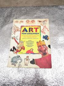 ART FOR CHILDREN A STEP-BY-STEP GUIDE FOR THE YOUNG ARTIST
