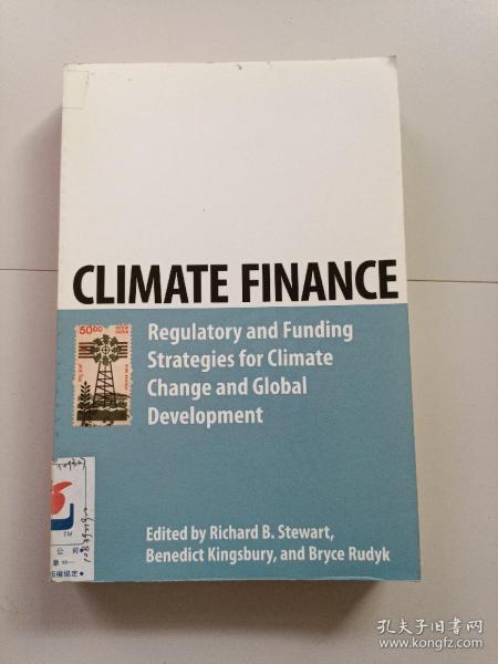 CLIMATE FINANCE:REGULATORY AND FUNDING STRATEGIES FOR CLIMATE CHANGE AND GLOBAL DEVELOPMENT(气候金融学:针对气候变化和全球发展的调控拨款战略)