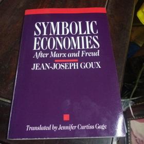 SYMBOLIC  ECONOMIES象征经济After Marx and Freud继马克思和弗洛伊德之后JEAN-JOSEPH GOUX让·约瑟夫·古克斯