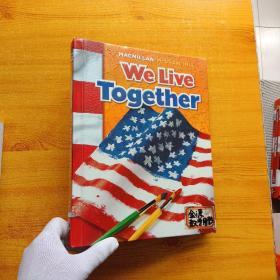 Macmillan/McGraw -Hill  We Live Together   大16开 精装【馆藏】