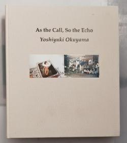 现货 奥山由之摄影集As the Call, So the Echo 奥山由之摄影集 日本新锐摄影师 艺术摄影 原版画册