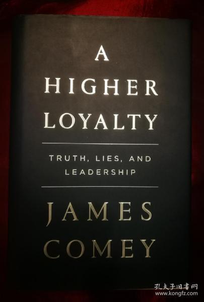 A Higher Loyalty-Truth, Lies, and Leadership  《更高的忠诚:真相、谎言与领导力》