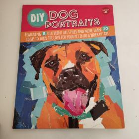 DIY Dog Portraits: Featuring 8 different art styles and more than 30 ideas to turn the love for your pet into a work of art