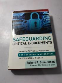 Safeguarding Critical e-Documents : Implementing A Program For Securing Confidential Information