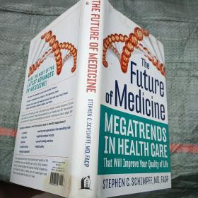 The Future of Medicine:Megatrends in Health Care That Will Improve Your Quality of Life  外文版 实物拍图  现货 书衣有水印
