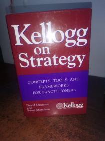 凯洛格论策略:实践者概念、工具与框架(KELLOGG ON STRATEGY)