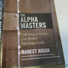 The Alpha Masters: Unlocking the Genius of the World's Top Hedge Funds[阿尔法大师]