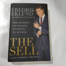 The Sell  The Secrets of Selling Anything to Any