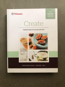 Create: Inspiring recipes for every day of the week创造:一周中每一天的鼓舞人心的食谱