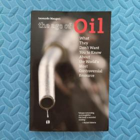 The Age of Oil:What They Don't Want You to Know About the World's Most Controversial Resource