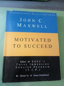JOHN C.  MAXWELL  MOTIVATED  TO SUCCEED(英文原版)