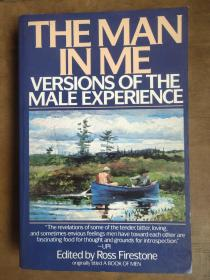 THE MAN IN ME:Versions of the Male experience 英文原版 大32开