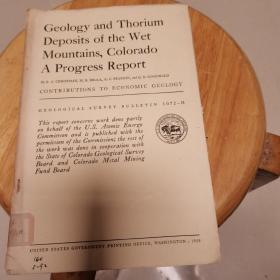 Geology and Thorium Deposits of the Wet Mountains Colorado A Progress Report(地质观察报告1072-H)