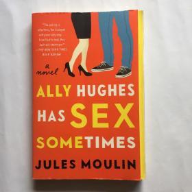ALLY HUGHES HAS SEX SOMETIMES A NOVEL