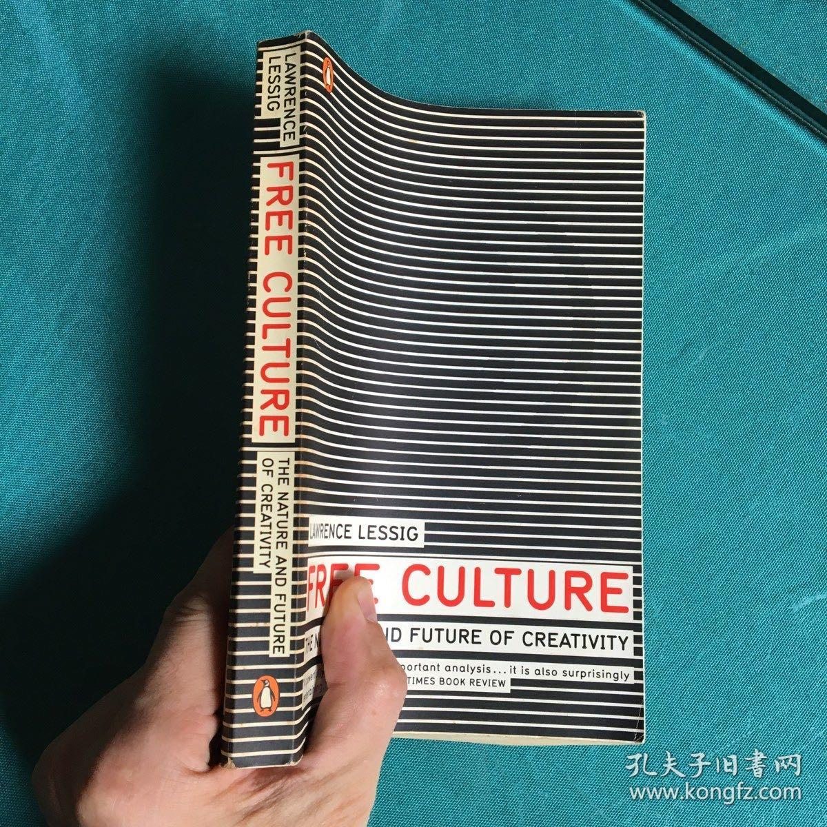 Free Culture:The Nature and Future of Creativity