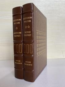 Woodrow Wilson : American Prophet & world Prophet 真皮精装Easton 出版,书口三面刷金,两册