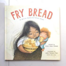 FRY BREAD A NATIVE AMERICAN FAMILY STORY   英文原版儿童绘本  精装绘本  大开本