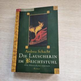 Andrea Schacht DIE LAUSCHERIN IM  BEICHTSTUHL