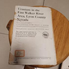 Uranium in the East Walket  River  Area Lyon County Nevada(地质观察报告988-C)