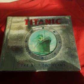 TITANIC TE SHIP OF DREAMS