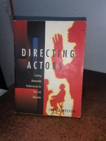 Directing Actors:Creating Memorable Performances for Film & Television