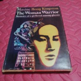 The Woman Warrior:Memoirs of a Girlhood Among Ghosts