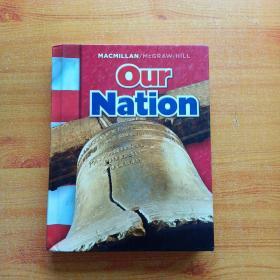 MACMILLAN/McGRAW-HILL  Our Nation  英文原版  大16开  精装【书口处有藏书者签名 内页干净】
