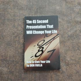THE 45 SECOND PRESENTATION THAT WILL CHANGE YOUR LIFE  45秒的演讲将改变你的生活