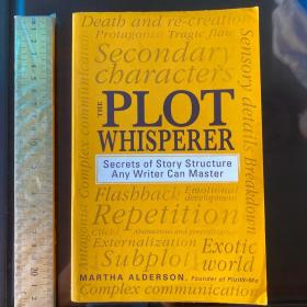 The Plot Whisperer:Secrets of Story Structure Any Writer Can Master art of fiction craft of novel story and structure 英文原版