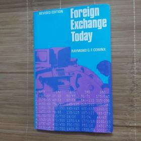 Foreign Exchange Today《当今外汇交易》,精装,32开,171页,Woodhead-Faulkner出版,作者Raymond G. F. Coninx