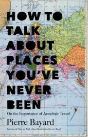 [全新正版现货]如何谈论一个你没去过的地方How to Talk About Places You've Never Been9781620401378