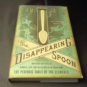 The Disappearing Spoon: And Other True Tales of Madness Lov