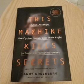 This Machine Kills Secrets: Julian Assange, Cypherpunks, and Their Fight to Empower Whistleblowers