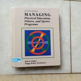 MANAGING PHYSICAL EDUCATION,FITNESS, AND SPORTS PROGRAMS Second Edition管理体育、健身和体育项目  第二版