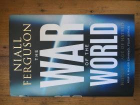 The War of World—History's Age of Hatred  20世纪史的专书《世界的战争》——尼尔·弗格森(Niall Ferguson)——著名历史学家 【英文原版 精装 厚册】