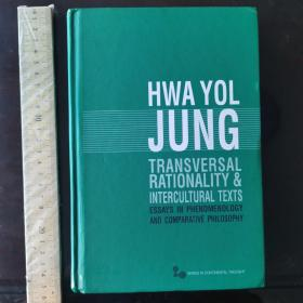 What yol Jung transversal rationality and intellectual texts rationalism intellectuals history essays in phenomenology and comparative philosophy 现象学和比较哲学 英文原版精装