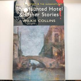 The Haunted Hotel and Other Stories魔鬼客栈和其他的传说 9781840225334