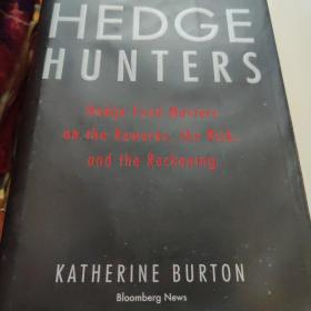 Hedge Hunters:Hedge Fund Masters on the Rewards, the Risk, and the Reckoning