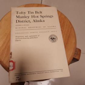 Tofty Tin Belt Manley Hot Springs District Alaska(地质观察报告1058-I)