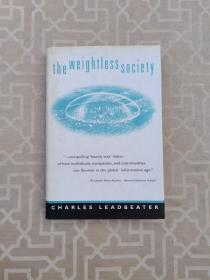 the weightless society CHARLES LEADBEATER