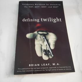 DefiningTwilight:VocabularyWorkbookforUnlockingtheSAT,ACT,GED,andSSAT[拍卖获利手册]