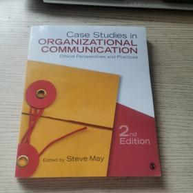 CaseStudiesinOrganizationalCommunication:EthicalPerspectivesandPractices