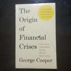 The Origin of Financial Crises:Central Banks, Credit Bubbles, and the Efficient Market Fallacy