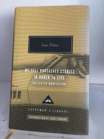 We Tell Ourselves Stories in Order to Live:Collected Nonfiction