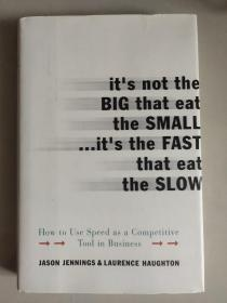 It's Not the Big That Eat the Small...It's the Fast That Eat the Slow: How to Use Speed as a Competitive Tool in Business 英文原版16开精装+书衣 近新
