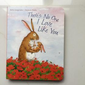 现货 我没有一个爱你的人 英文原版 There's No One I Love Like  英文儿童纸板书